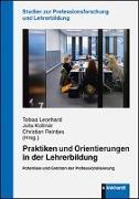 Cover-Bild zu Praktiken und Orientierungen in der Lehrerbildung von Leonhard, Tobias (Hrsg.)