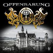 Cover-Bild zu Offenbarung 23, Folge 61: Ludwig II (Audio Download) von Fibonacci, Catherine