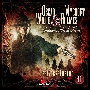 Cover-Bild zu Oscar Wilde & Mycroft Holmes, Sonderermittler der Krone, Folge 18: Feindberührung (Audio Download) von Maas, Jonas