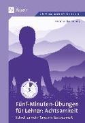 Cover-Bild zu Fünf-Minuten-Übungen für Lehrer_Achtsamkeit von Falkenberg, Ferdinand
