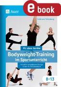 Cover-Bild zu Bodyweight-Training im Sportunterricht 8-13 (eBook) von Falkenberg, Ferdinand