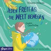 Cover-Bild zu Jeden Freitag die Welt bewegen. Gretas Geschichte von Mazza, Viviana