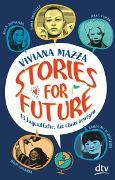 Cover-Bild zu Stories for Future - 13 Jugendliche, die etwas bewegen von Mazza, Viviana