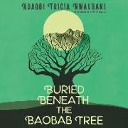 Cover-Bild zu Buried Beneath the Baobab Tree von Nwaubani, Adaobi Tricia