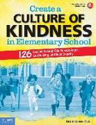 Cover-Bild zu Create a Culture of Kindness in Elementary School: 126 Lessons to Help Kids Manage Anger, End Bullying, and Build Empathy von Drew, Naomi