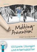Cover-Bild zu Mobbing-Prävention in der Grundschule von Drew, Naomi