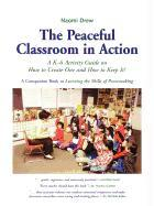 Cover-Bild zu The Peaceful Classroom in Action: A K-6 Activity Guide on How to Create One and How to Keep It! von Drew, Naomi