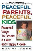 Cover-Bild zu Peaceful Parents, Peaceful Kids von Drew, Naomi