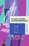 Cover-Bild zu Su hijo, un niño autodeterminado (eBook) von Juul, Jesper