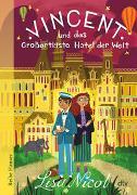 Cover-Bild zu Vincent und das Großartigste Hotel der Welt von Nicol, Lisa