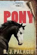 Cover-Bild zu Pony von Palacio, R. J.