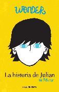 Cover-Bild zu Wonder: La historia de Julián / The Julian Chapter: A Wonder Story von Palacio, R. J.