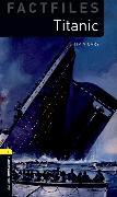 Cover-Bild zu Oxford Bookworms Library Factfiles: Level 1:: Titanic von Vicary, Tim