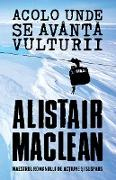 Cover-Bild zu Acolo Unde Se Avânta Vulturii (eBook) von Maclean, Alistair