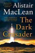 Cover-Bild zu The Dark Crusader von MacLean, Alistair