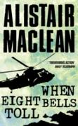 Cover-Bild zu When Eight Bells Toll (eBook) von MacLean, Alistair