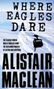 Cover-Bild zu Where Eagles Dare (eBook) von MacLean, Alistair
