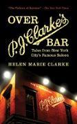 Cover-Bild zu Over P. J. Clarke's Bar (eBook) von Clarke, Helen Marie