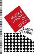 Cover-Bild zu Marx's Theory of Crisis (eBook) von Clarke, Simon