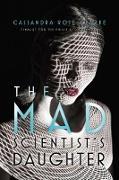 Cover-Bild zu The Mad Scientist's Daughter (eBook) von Clarke, Cassandra Rose
