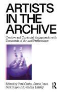 Cover-Bild zu Artists in the Archive (eBook) von Clarke, Paul (Hrsg.)