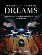 Cover-Bild zu The Big Dictionary of Dreams (eBook) von Clarke, Martha