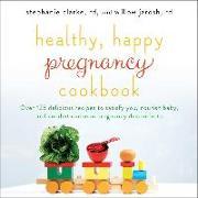 Cover-Bild zu Healthy, Happy Pregnancy Cookbook (eBook) von Clarke, Stephanie