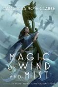 Cover-Bild zu Magic of Wind and Mist (eBook) von Clarke, Cassandra Rose