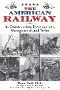 Cover-Bild zu The American Railway (eBook) von Clarke, Thomas Curtis