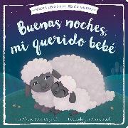 Cover-Bild zu Buenas noches, mi querido bebé (Good Night, My Darling Baby)