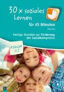 Cover-Bild zu 30x soziales Lernen für 45 Minuten - Klasse 1/2 von Kurt, Aline