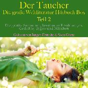 Cover-Bild zu Der Taucher - die große Weltliteratur Hörbuch Box, Teil 2 (Audio Download) von Poe, Edgar Allan