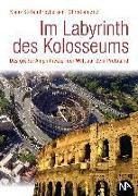 Cover-Bild zu Im Labyrinth des Kolosseums (eBook) von Zitzl, Christian