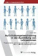 Cover-Bild zu Auftrittskompetenztraining in der Ausbildung von Lehrpersonen von Felder, Marcel