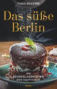 Cover-Bild zu Das süße Berlin von Dückers, Tanja