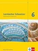 Cover-Bild zu Lambacher Schweizer. 6. Schuljahr. Schülerbuch. Neubearbeitung. Baden-Württemberg