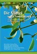 Cover-Bild zu Die Mistel in der Tumortherapie 5 von Scheer, Rainer (Hrsg.)