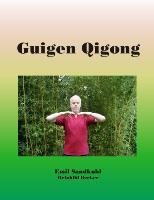 Cover-Bild zu Guigen Qigong von Sandkuhl, Emil