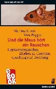 Cover-Bild zu Und die Maus hört ein Rauschen (eBook) von Gross, Martina