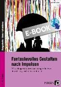 Cover-Bild zu Fantasievolles Gestalten nach Impulsen (eBook) von Blahak, Gerlinde