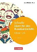 Cover-Bild zu Schnelle Ideen für den Kunstunterricht in der Sekundarstufe I, 5./6. Schuljahr, Kopiervorlagen von Blahak, Gerlinde