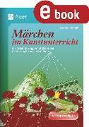 Cover-Bild zu Märchen im Kunstunterricht (eBook) von Blahak, Gerlinde