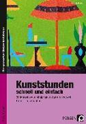 Cover-Bild zu Kunststunden schnell und einfach - 5./6. Klasse von Blahak, Gerlinde
