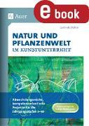 Cover-Bild zu Natur und Pflanzenwelt im Kunstunterricht (eBook) von Blahak, Gerlinde