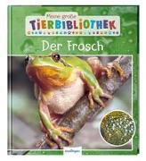 Cover-Bild zu Meine große Tierbibliothek: Der Frosch von Starosta, Paul