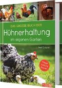Cover-Bild zu Das große Buch der Hühnerhaltung im eigenen Garten von Gutjahr, Axel