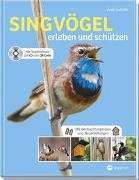 Cover-Bild zu Singvögel erleben und schützen von Gutjahr, Axel