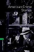 Cover-Bild zu Oxford Bookworms Library: Level 6:: American Crime Stories von Escott, John