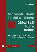 Cover-Bild zu Microsoft Cloud im Unternehmen: Office 365, Azure, Intune von Boddenberg, Ulrich B.