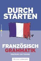 Cover-Bild zu Durchstarten Französisch Grammatik Lernbuch von Rosenthaler, Beatrix
